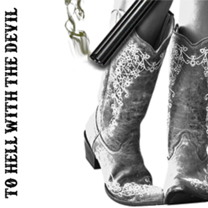 To Hell with the Devil – New, Top Country Songs, Canada, Me and Mae